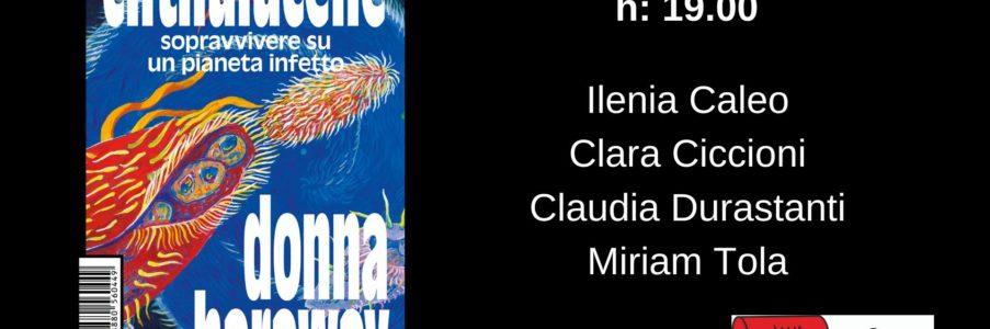 """Presentazione """"Chtulucene – Sopravvivere su un pianeta infetto"""" di Donna Haraway"""