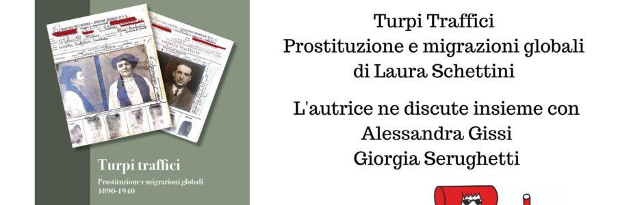 Presentazione di Turpi Traffici di Laura Schettini