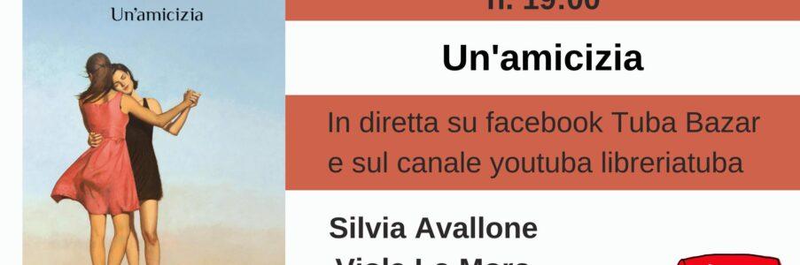 27 febbraio presentazione di Un'amicizia di Silvia Avallone