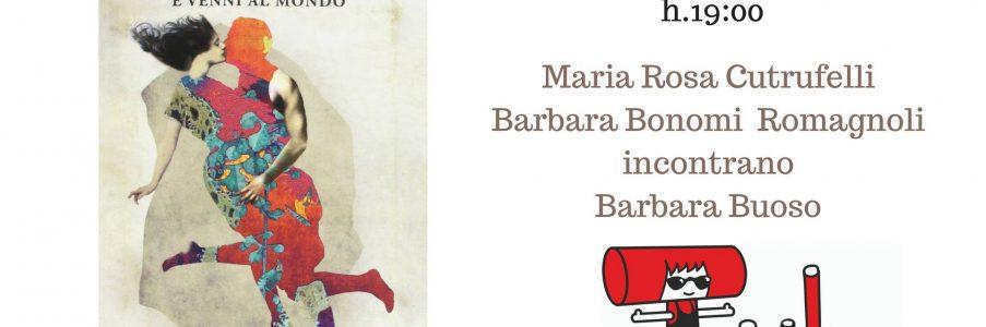 4 maggio Presentazione di E venni al mondo di Barbara Buoso