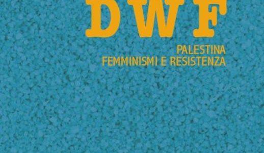 Presentazione ultimo numeroDWF Palestina femminismi e resistenza