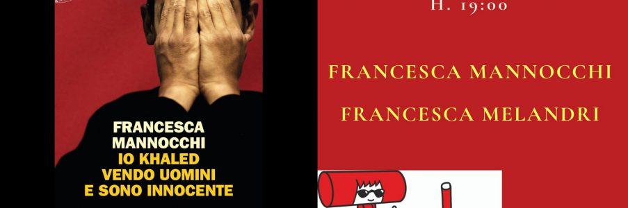 Presentazione di Io Khaled vendo uomini e sono innocente di Francesca Mannocchi