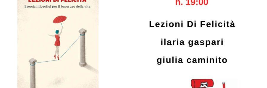 Presentazione di Lezioni di Felicità di Ilaria Gaspari